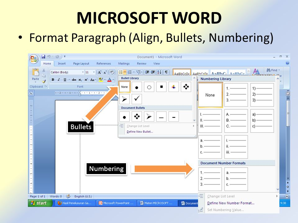 MICROSOFT WORD • Format Paragraph (Align, Bullets, Numbering) Bullets Numbering