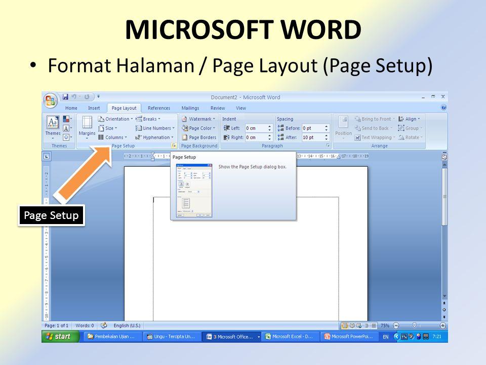 MICROSOFT WORD • Format Halaman / Page Layout (Page Setup) Page Setup