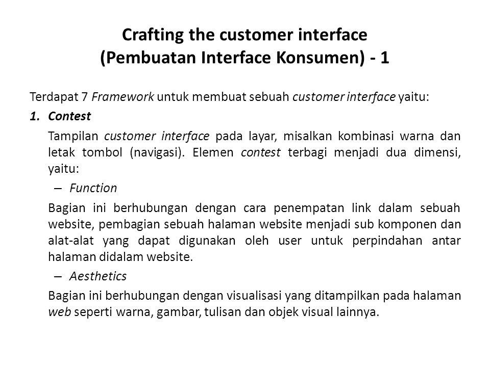 Crafting the customer interface (Pembuatan Interface Konsumen) - 1 Terdapat 7 Framework untuk membuat sebuah customer interface yaitu: 1.Contest Tampi