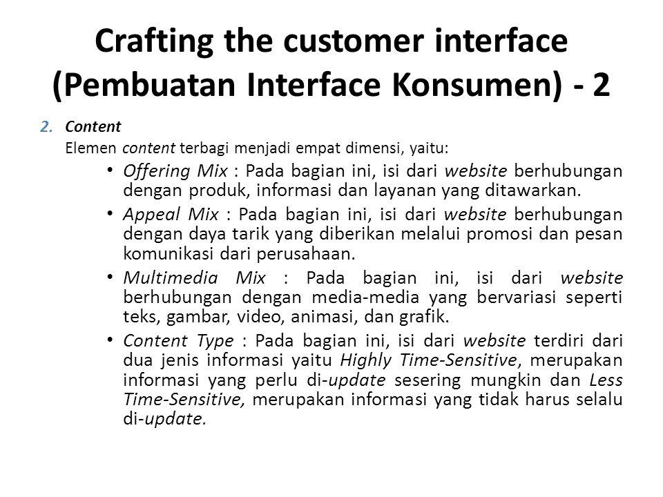 Crafting the customer interface (Pembuatan Interface Konsumen) - 2 2.Content Elemen content terbagi menjadi empat dimensi, yaitu: • Offering Mix : Pad