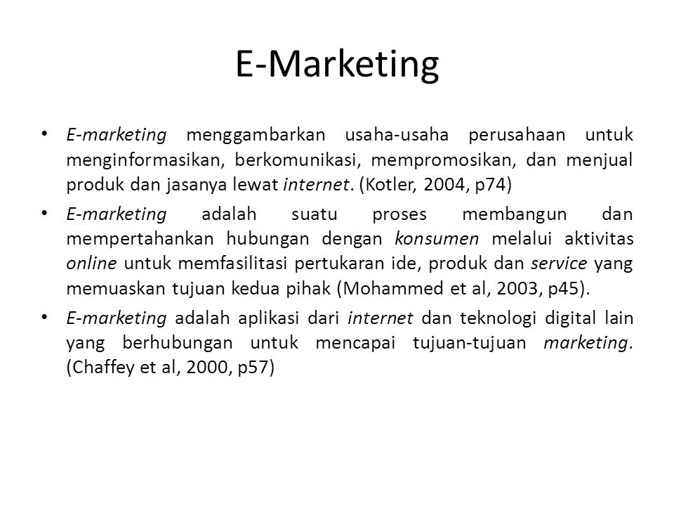 E-Marketing • E-marketing menggambarkan usaha-usaha perusahaan untuk menginformasikan, berkomunikasi, mempromosikan, dan menjual produk dan jasanya le