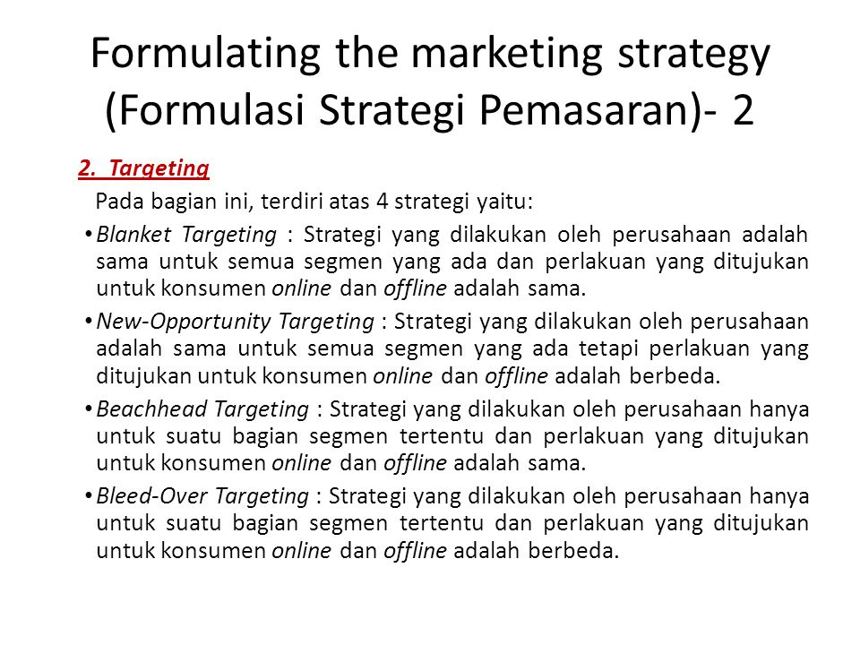 Formulating the marketing strategy (Formulasi Strategi Pemasaran)- 2 2.