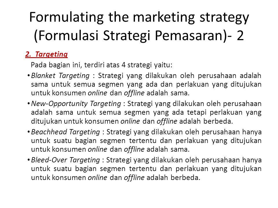 Formulating the marketing strategy (Formulasi Strategi Pemasaran) - 3 3.