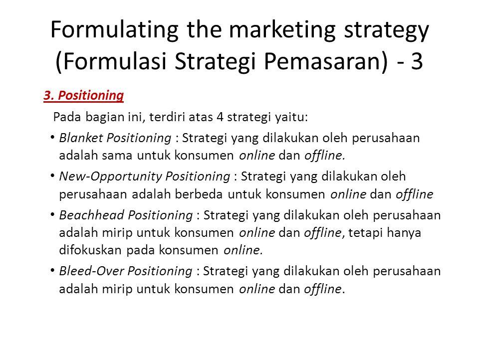 Evaluating the marketing program (Evaluasi Program Pemasaran) • Langkah ini mencakup evaluasi dari semua program pemasaran internet.