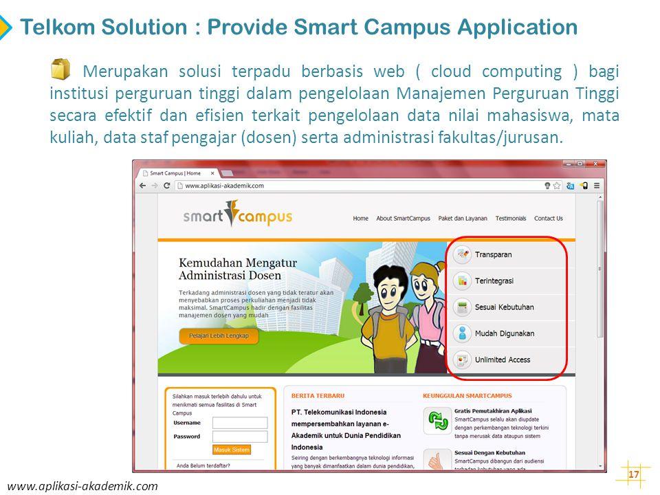 17 www.aplikasi-akademik.com Merupakan solusi terpadu berbasis web ( cloud computing ) bagi institusi perguruan tinggi dalam pengelolaan Manajemen Per
