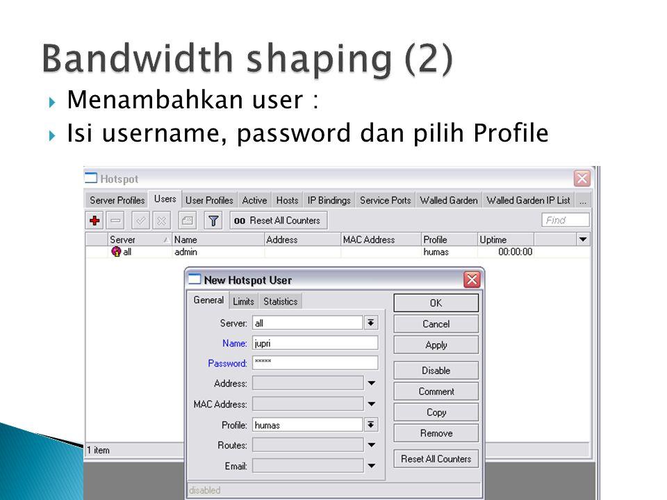  Menambahkan user :  Isi username, password dan pilih Profile