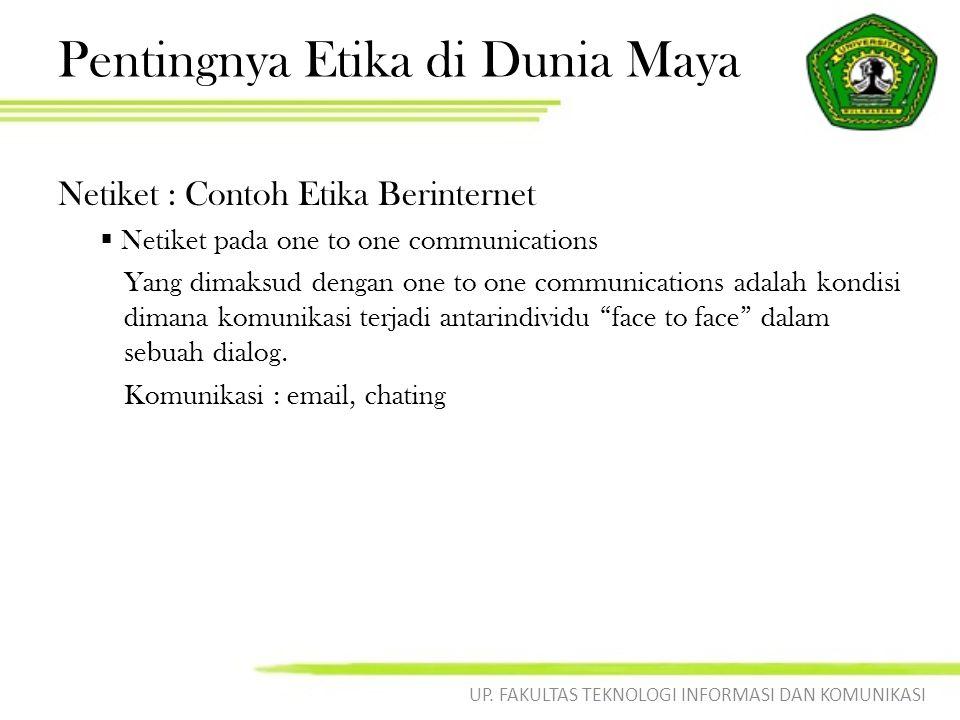 Pentingnya Etika di Dunia Maya Netiket : Contoh Etika Berinternet  Netiket pada one to one communications Yang dimaksud dengan one to one communicati