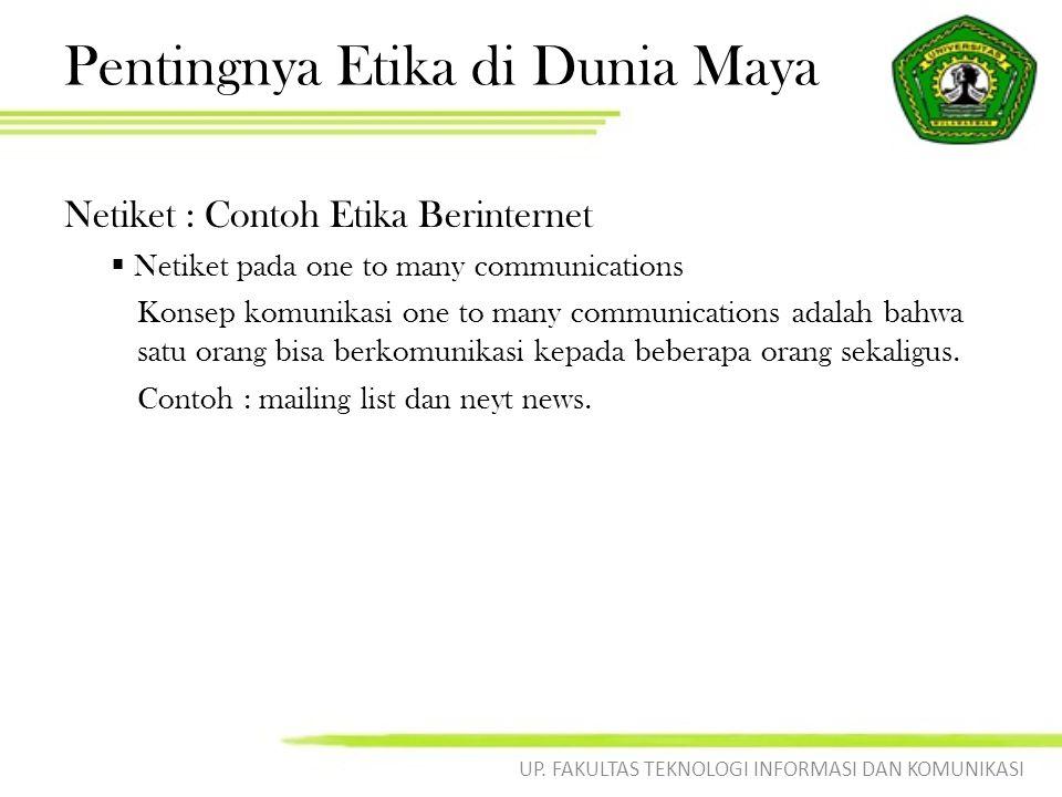 Pentingnya Etika di Dunia Maya Netiket : Contoh Etika Berinternet  Netiket pada one to many communications Konsep komunikasi one to many communicatio