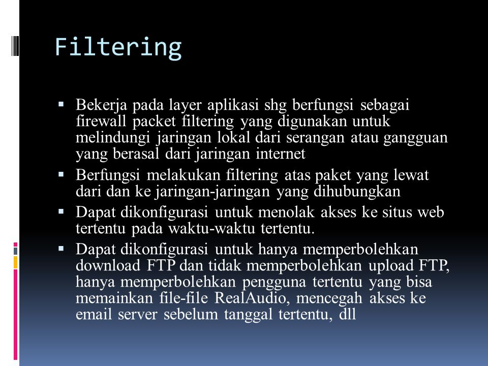 Access Filtering menggunakan ACL  ACL : access control list  Format umum :  acl aclname acltype string1...