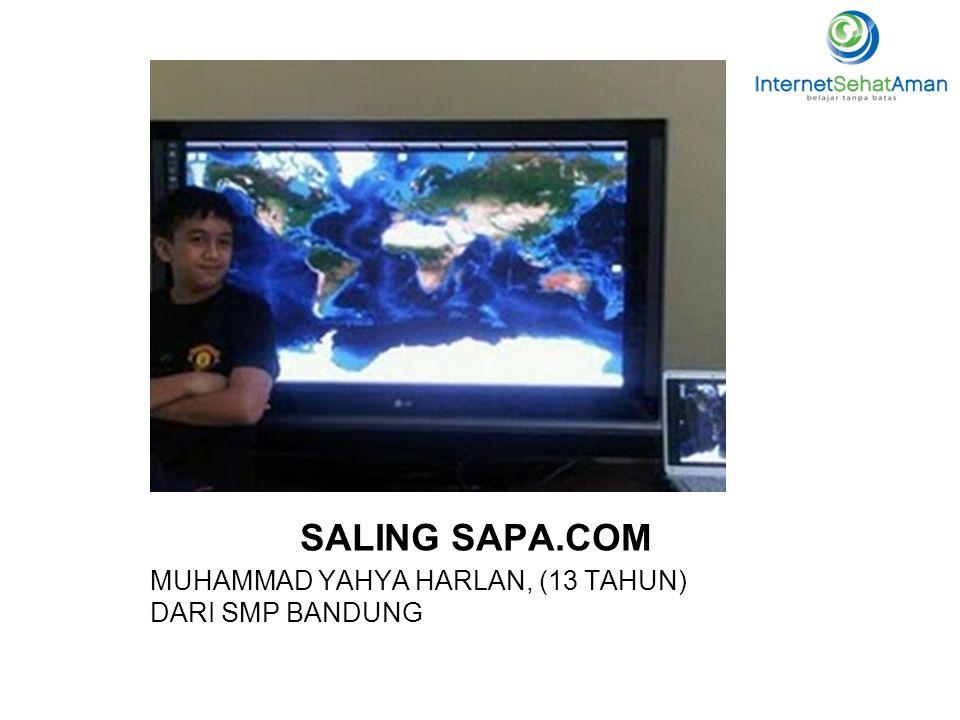 SALING SAPA.COM MUHAMMAD YAHYA HARLAN, (13 TAHUN) DARI SMP BANDUNG