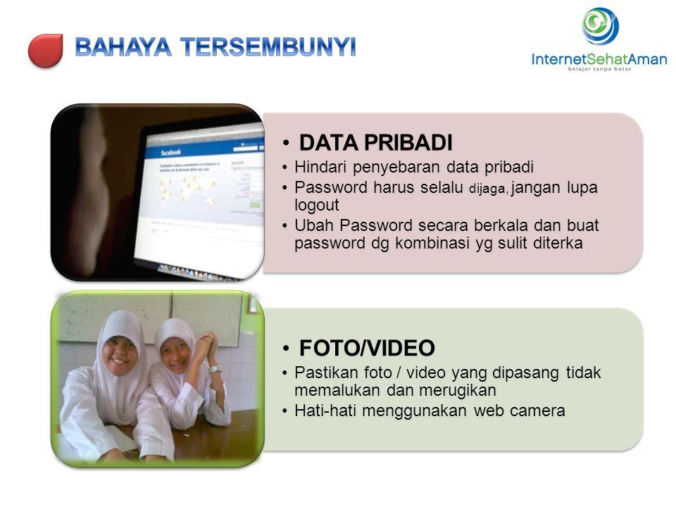 •DATA PRIBADI •Hindari penyebaran data pribadi •Password harus selalu dijaga, jangan lupa logout •Ubah Password secara berkala dan buat password dg ko