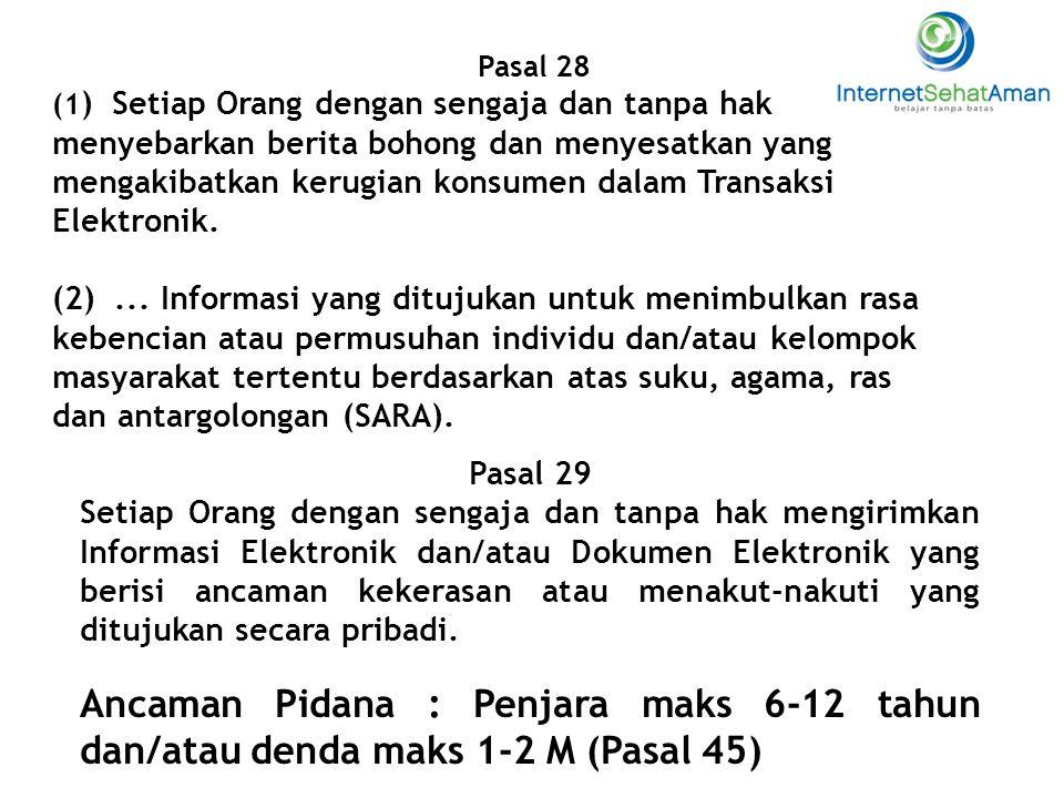 Pasal 28 (1 ) Setiap Orang dengan sengaja dan tanpa hak menyebarkan berita bohong dan menyesatkan yang mengakibatkan kerugian konsumen dalam Transaksi