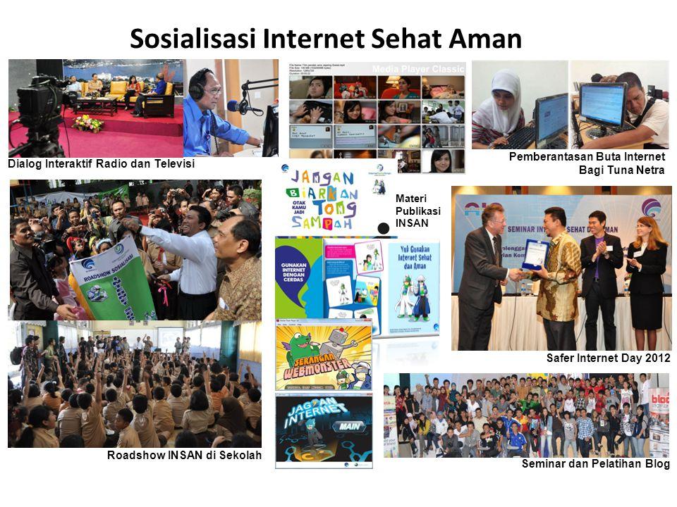 Sosialisasi Internet Sehat Aman Pemberantasan Buta Internet Bagi Tuna Netra Dialog Interaktif Radio dan Televisi Roadshow INSAN di Sekolah Seminar dan