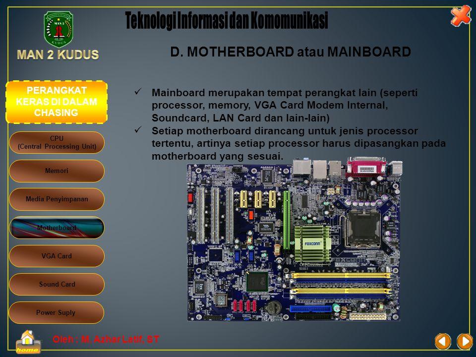 Oleh : M. Azhar Latif, ST 8.DVD RW (Digital Versatile Disk ReWritaeble)  Kapasitas penyimpanan data besar mencapai 4GB.  Kecepatan akses data cukup