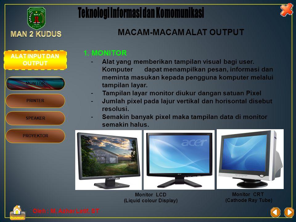 Oleh : M. Azhar Latif, ST 6. PERANGKAT MULTI MEDIA Perangkat multi media seperti : • Kamera digital • Mikropon • DVD Camcoder • Kamera Web Umumnya ala