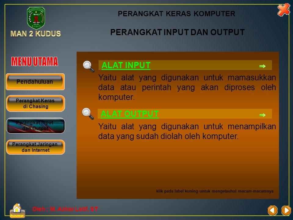 Oleh : M. Azhar Latif, ST Perangkat penting di dalam kotak CPU (chasing) antara lain : PERANGKAT KERAS KOMPUTER PERANGKAT KERAS DI DALAM CHASING Peran
