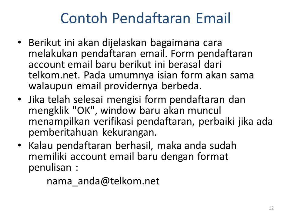12 • Berikut ini akan dijelaskan bagaimana cara melakukan pendaftaran email. Form pendaftaran account email baru berikut ini berasal dari telkom.net.