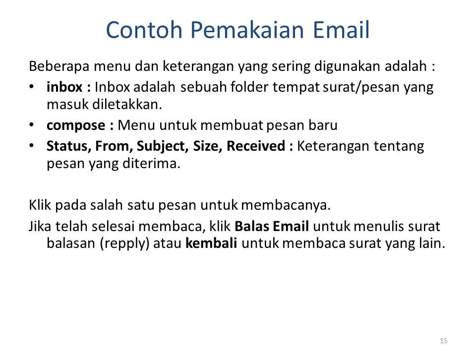15 Beberapa menu dan keterangan yang sering digunakan adalah : • inbox : Inbox adalah sebuah folder tempat surat/pesan yang masuk diletakkan. • compos