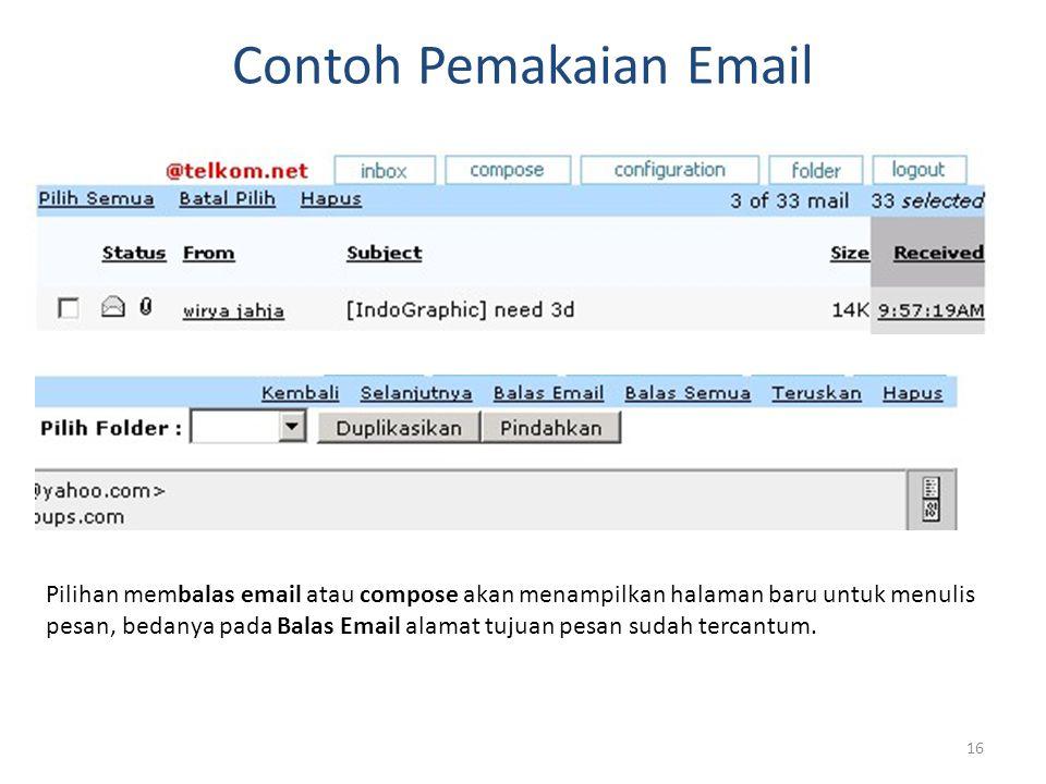 16 Contoh Pemakaian Email Pilihan membalas email atau compose akan menampilkan halaman baru untuk menulis pesan, bedanya pada Balas Email alamat tujua