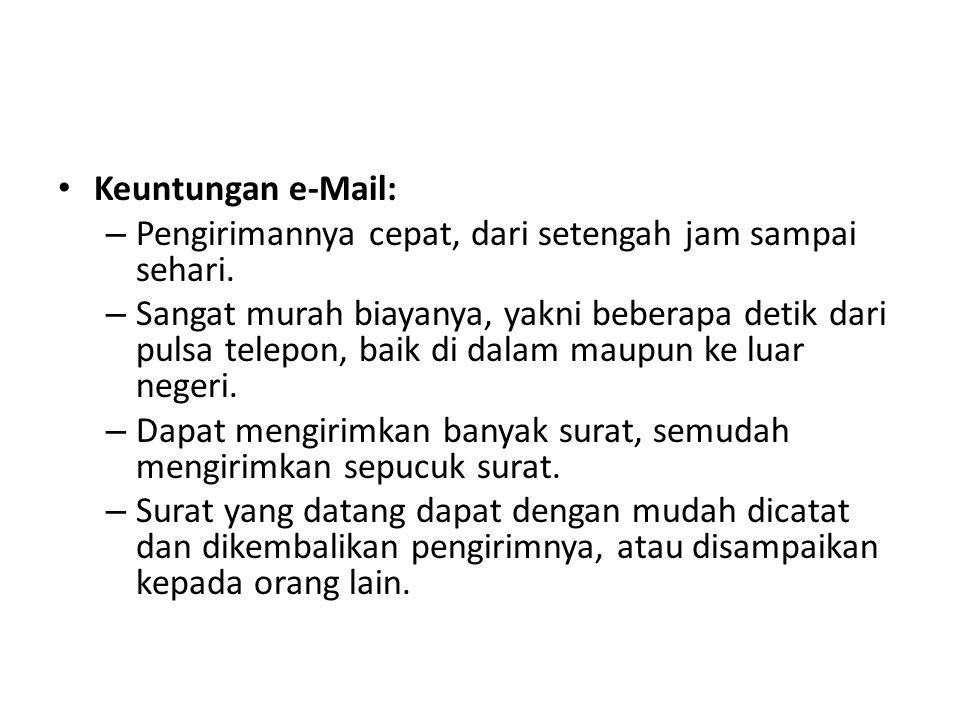 • Kerugian e-Mail: – e-Mail tidak selalu sampai.