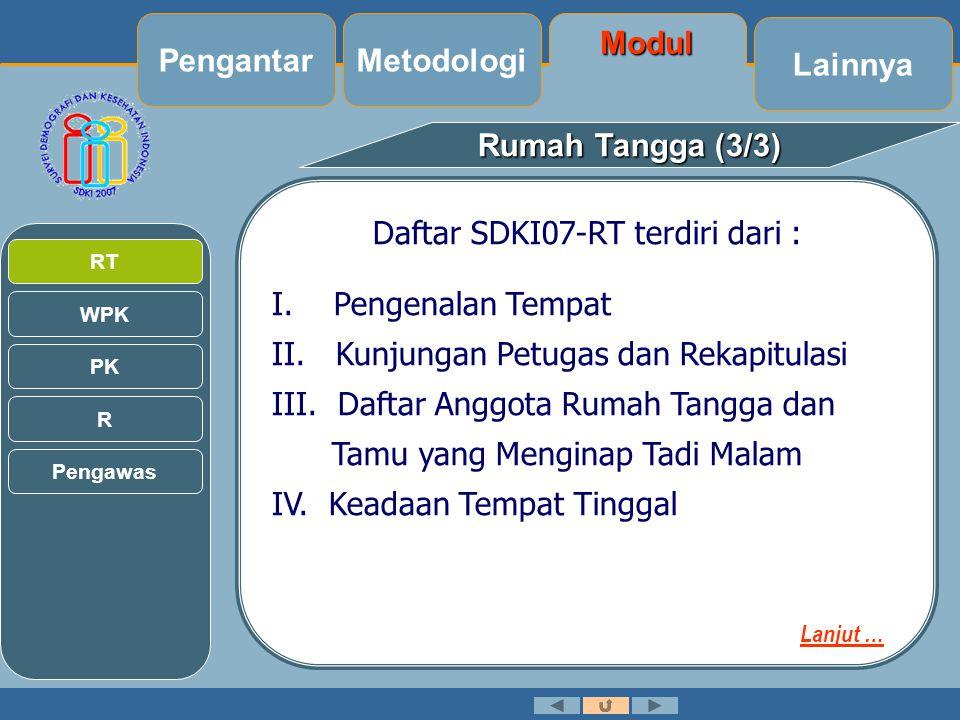 Rumah Tangga (3/3) Daftar SDKI07-RT terdiri dari : I.