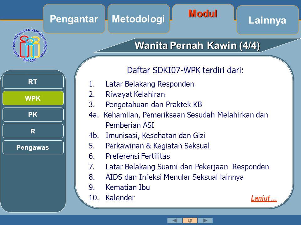 Wanita Pernah Kawin (4/4) Daftar SDKI07-WPK terdiri dari: 1.