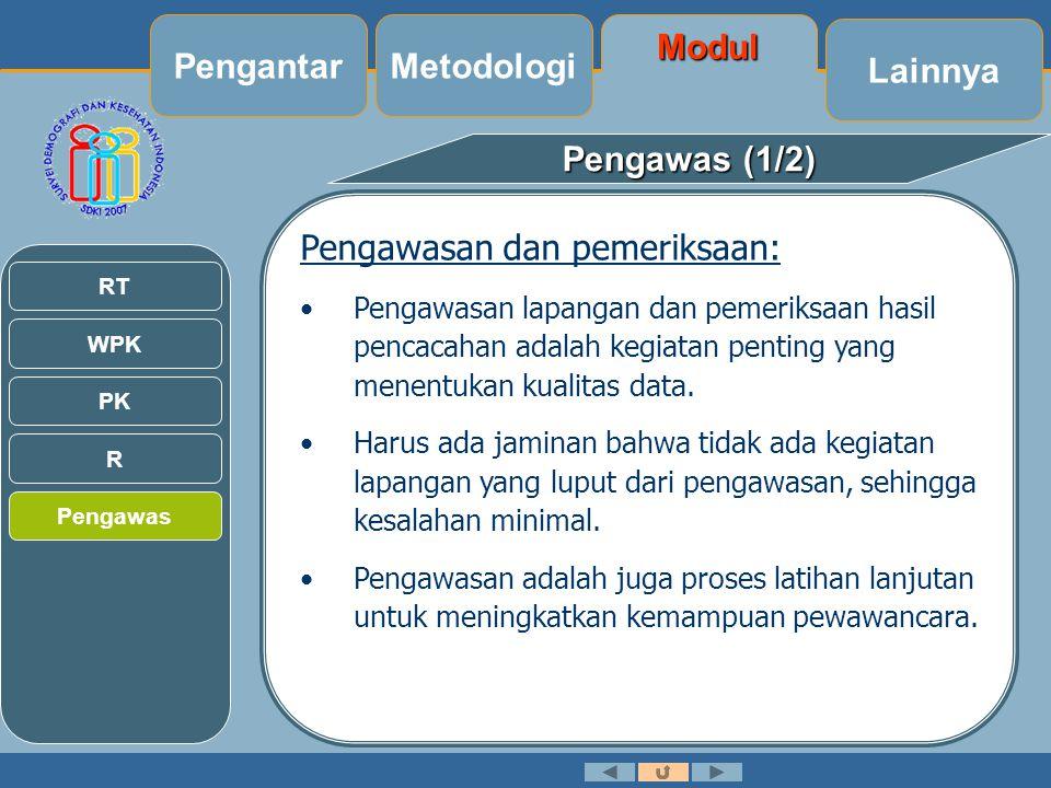 Pengawas (1/2) Pengawasan dan pemeriksaan: •Pengawasan lapangan dan pemeriksaan hasil pencacahan adalah kegiatan penting yang menentukan kualitas data.
