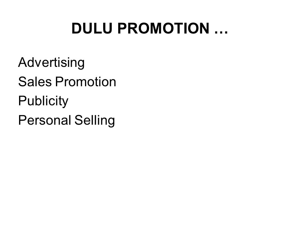 DULU PROMOTION … Advertising Sales Promotion Publicity Personal Selling
