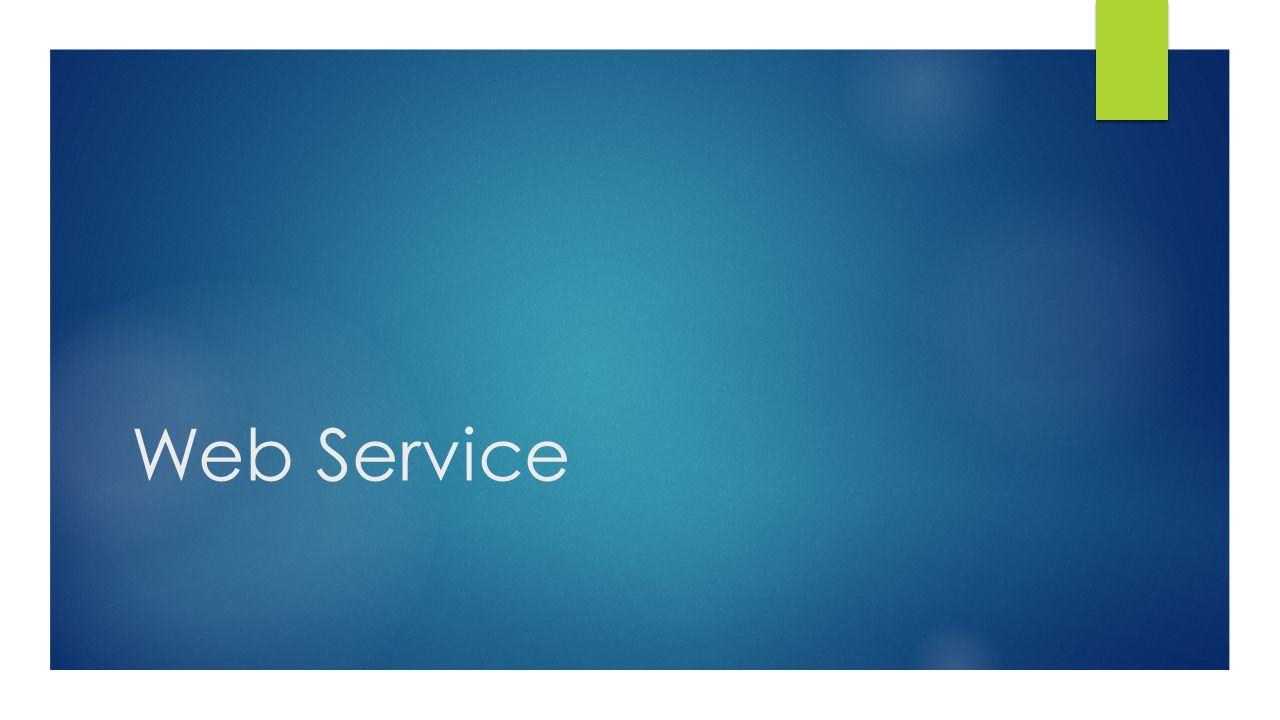 Elemen WSDL (Lanjutan)  Binding  protokol komunikasi yang digunakan oleh web service.