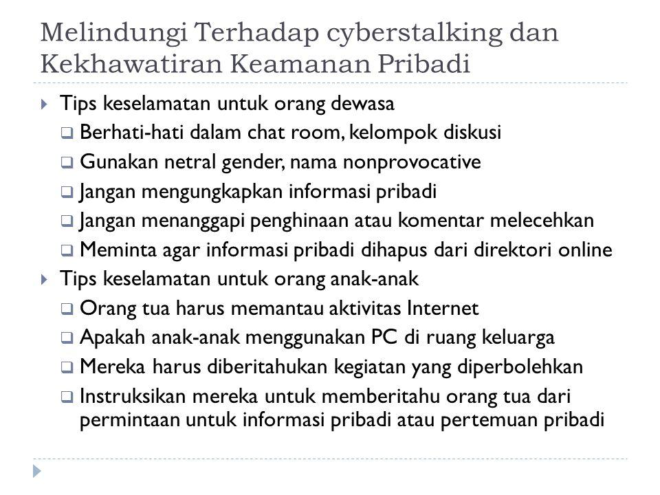 Melindungi Terhadap cyberstalking dan Kekhawatiran Keamanan Pribadi  Tips keselamatan untuk orang dewasa  Berhati-hati dalam chat room, kelompok dis