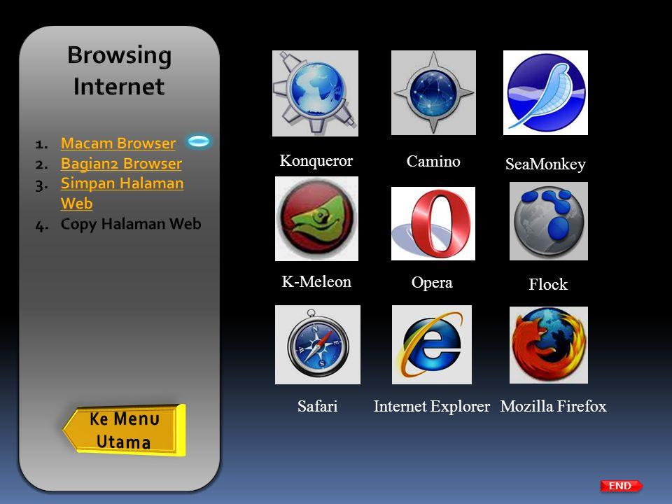 Konqueror Camino SeaMonkey END K-Meleon Opera Flock Safari Internet Explorer Mozilla Firefox