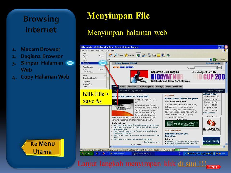 END Menyimpan File Menyimpan halaman web Klik File > Save As Lanjut langkah menyimpan klik di sini !!!di sini !!!