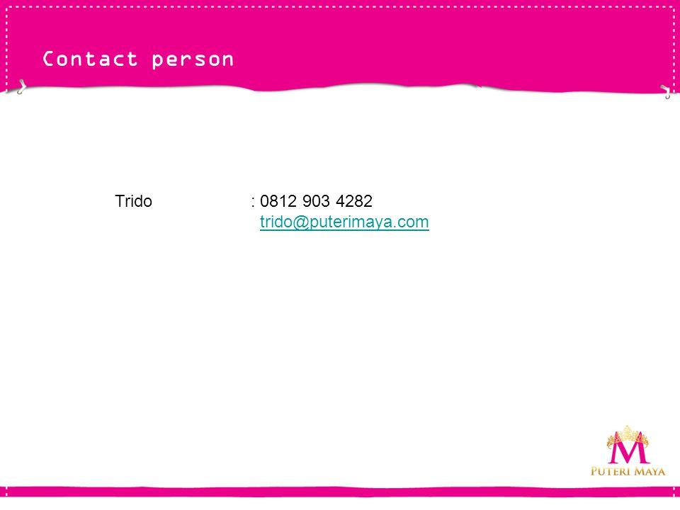 Contact person Trido : 0812 903 4282 trido@puterimaya.comtrido@puterimaya.com