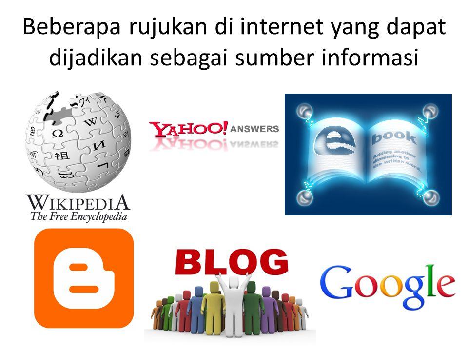 Beberapa rujukan di internet yang dapat dijadikan sebagai sumber informasi