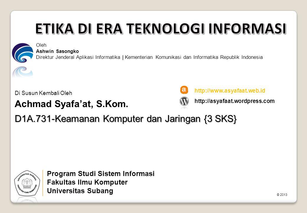 Oleh Ashwin Sasongko Direktur Jenderal Aplikasi Informatika | Kementerian Komunikasi dan Informatika Republik Indonesia D1A.731-Keamanan Komputer dan