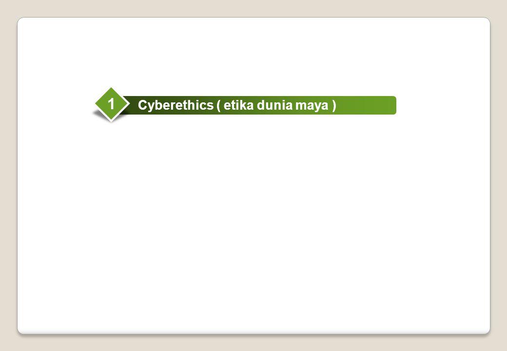 5 Cyber ethics  Cyberethics : etika dunia maya , studi terkait moral, legal dan pengaruh sosial serta dampaknya sebagai akibat dari kemajuan teknologi informasi *  Teknologi informasi didefinisikan dalam arti luas tidak tak terbatas pada peralatan komputer dan telekomunikasi.