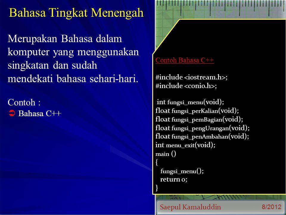 Saepul Kamaluddin 8/2012 Bahasa Tingkat Menengah Merupakan Bahasa dalam komputer yang menggunakan singkatan dan sudah mendekati bahasa sehari-hari.