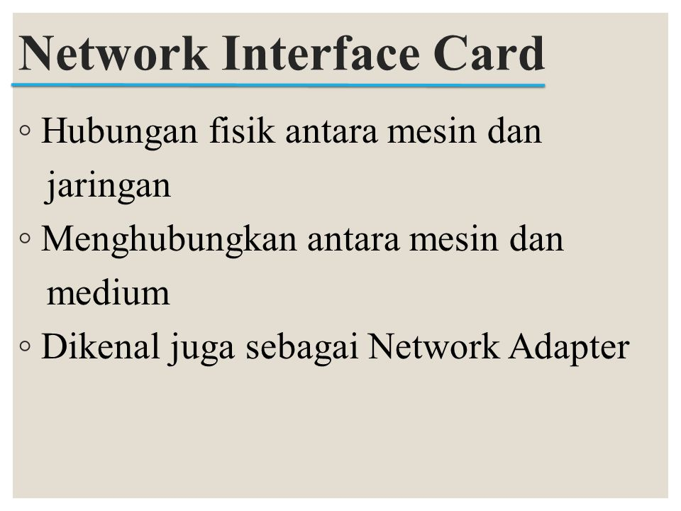 ◦ Network Interface Card (NIC) ◦ An Ethernet 10/100 PCI