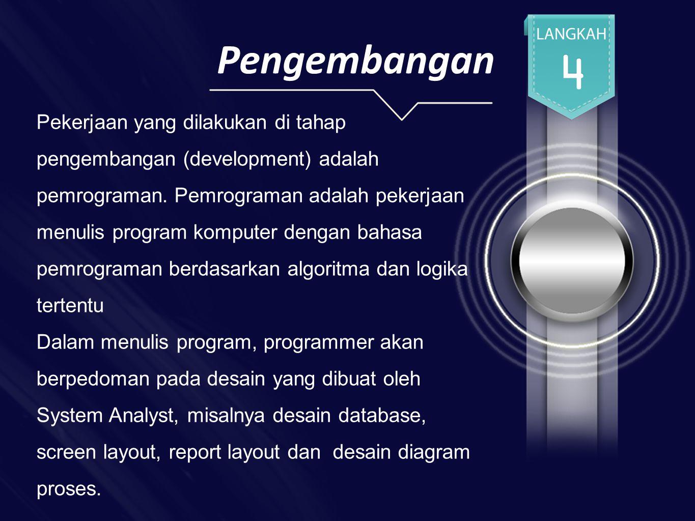 Pengembangan Pekerjaan yang dilakukan di tahap pengembangan (development) adalah pemrograman.