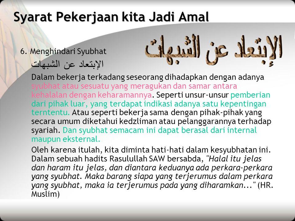 Syarat Pekerjaan kita Jadi Amal 6.