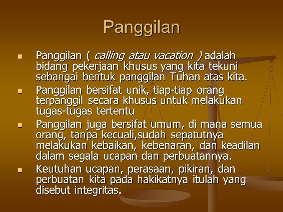 Panggilan  Panggilan ( calling atau vacation ) adalah bidang pekerjaan khusus yang kita tekuni sebangai bentuk panggilan Tuhan atas kita.  Panggilan