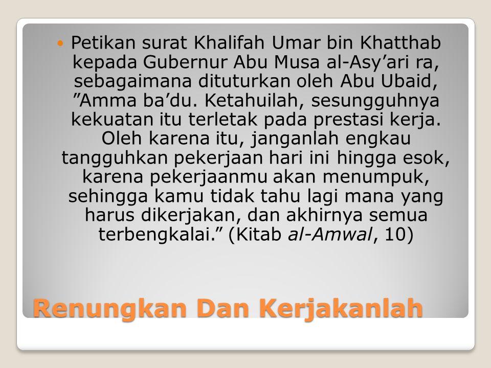  Tanafus dan Ta'awun (Berkompetisi dan Tolong- menolong). (Maka, berlomba-lombalah kamu sekalian dalam kebaikan) (al-Baqarah: 108).