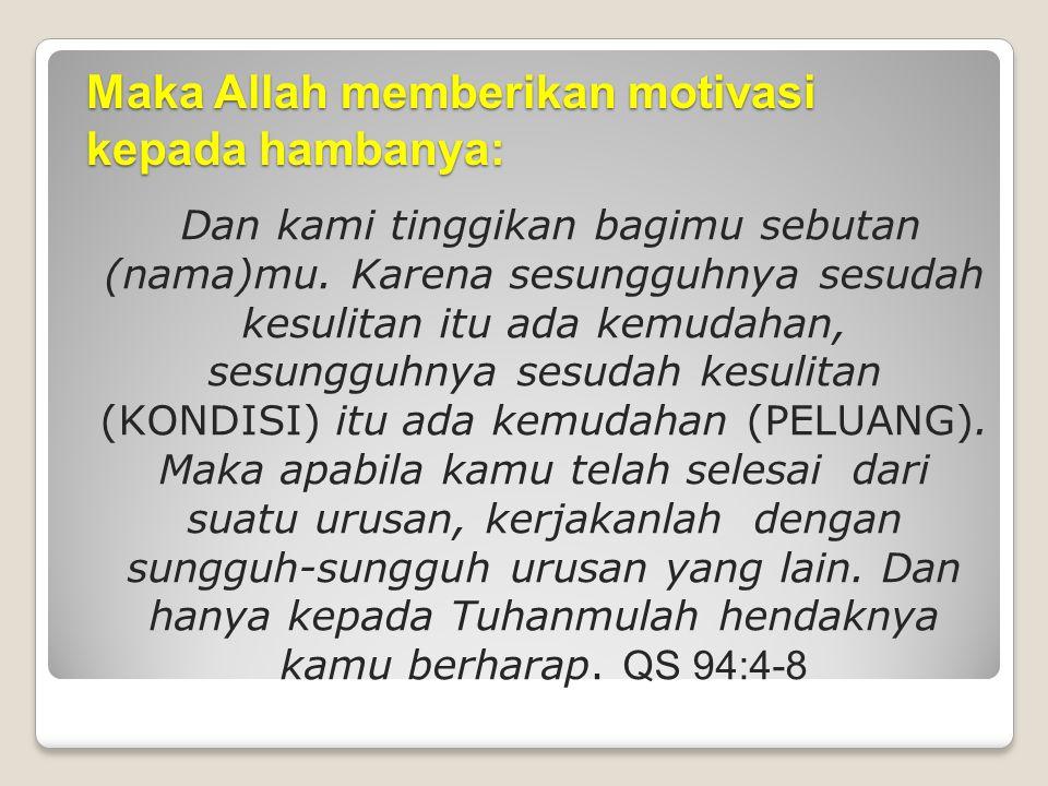 Realitas Kenapa Muslim Bekerja  Semua orang berharap untuk mendapatkan sukses atau kemenangan (al falah).  Kemenangan di akhirat dan kemenangan duni