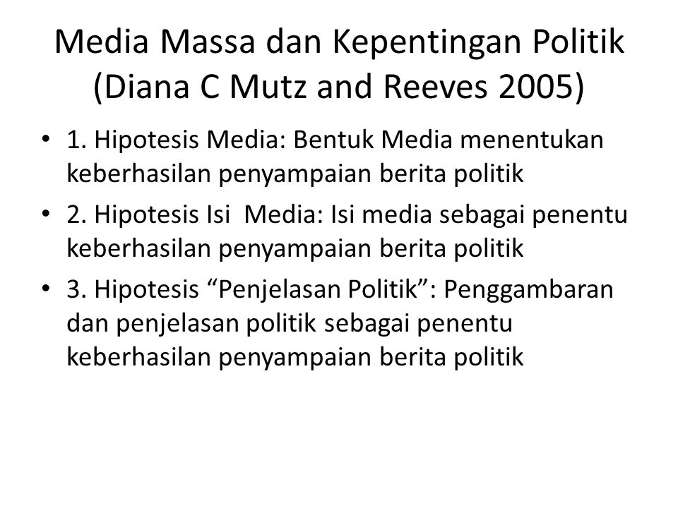 Aplikasi 3 Hipotesis • 1.Media malaise • 2.