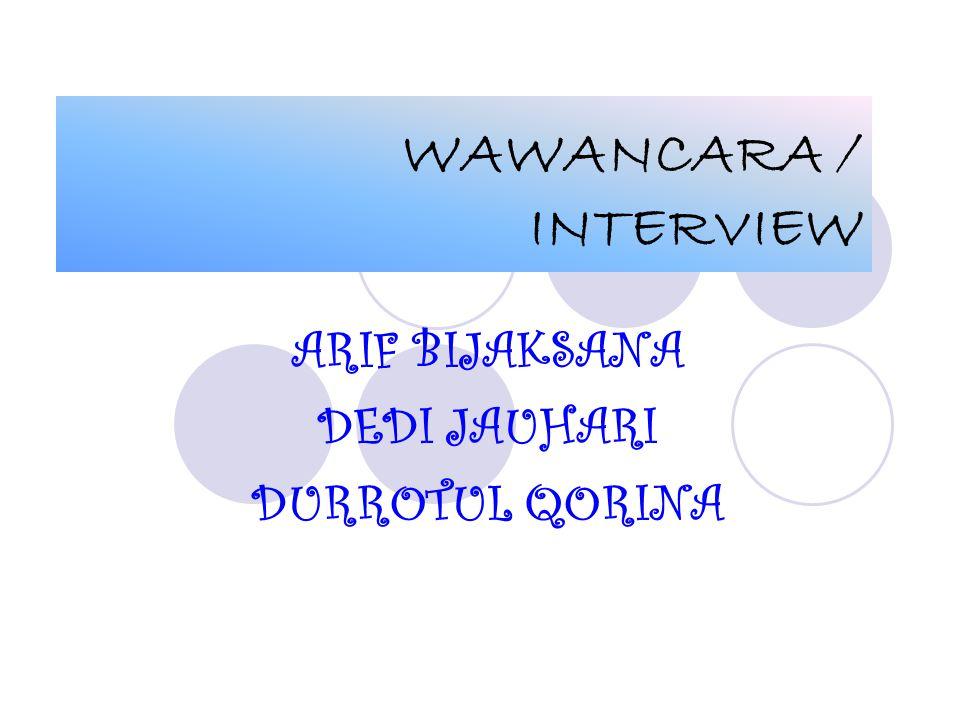 WAWANCARA / INTERVIEW ARIF BIJAKSANA DEDI JAUHARI DURROTUL QORINA