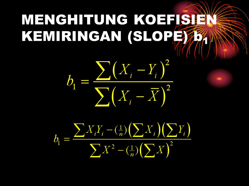 MENGHITUNG KOEFISIEN KEMIRINGAN (SLOPE) b 1