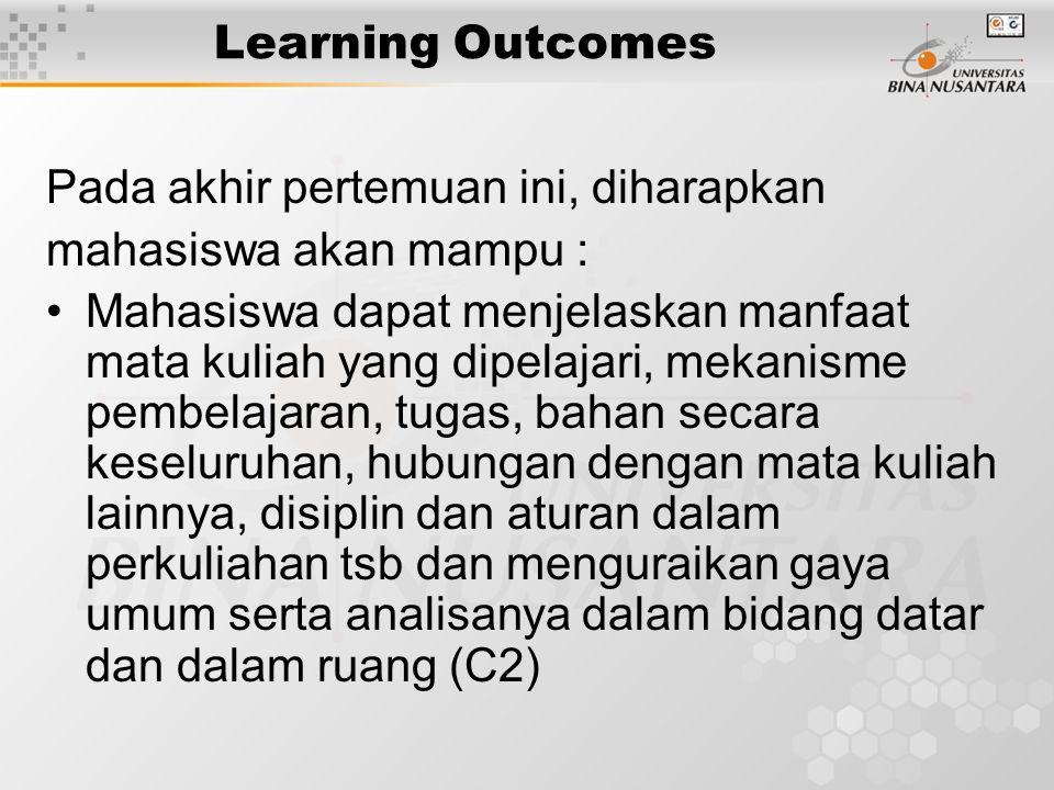 Learning Outcomes Pada akhir pertemuan ini, diharapkan mahasiswa akan mampu : •Mahasiswa dapat menjelaskan manfaat mata kuliah yang dipelajari, mekani