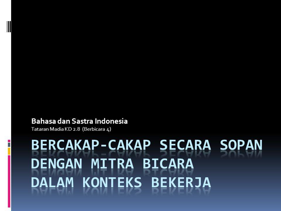 Bahasa dan Sastra Indonesia Tataran Madia KD 2.8 (Berbicara 4)