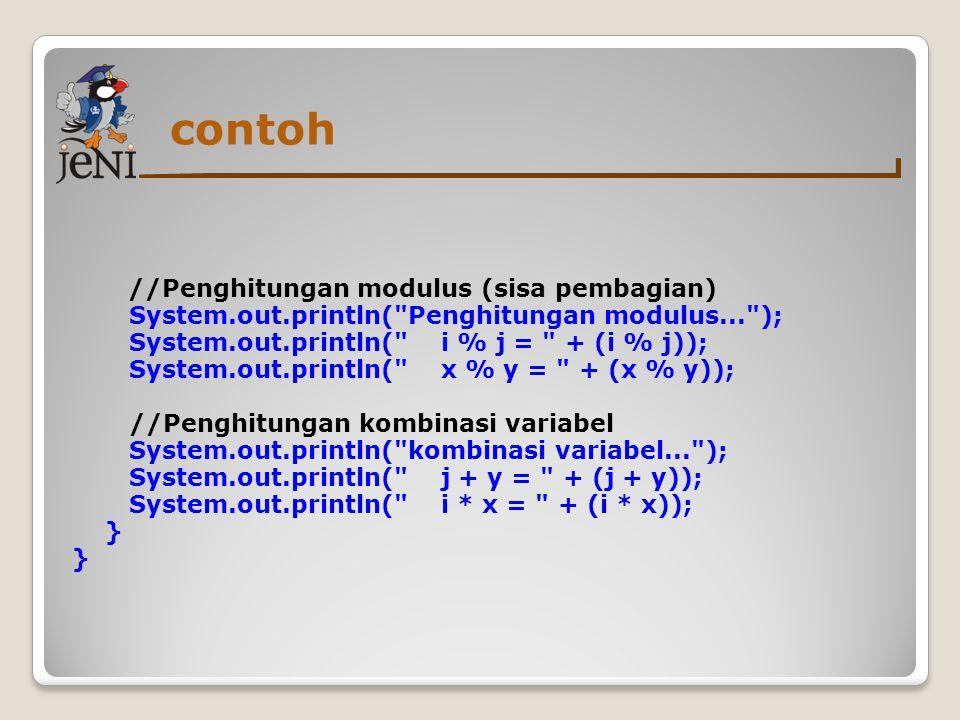 contoh //Penghitungan modulus (sisa pembagian) System.out.println(