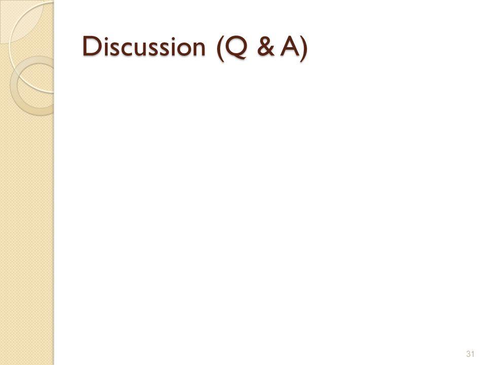 Discussion (Q & A) 31